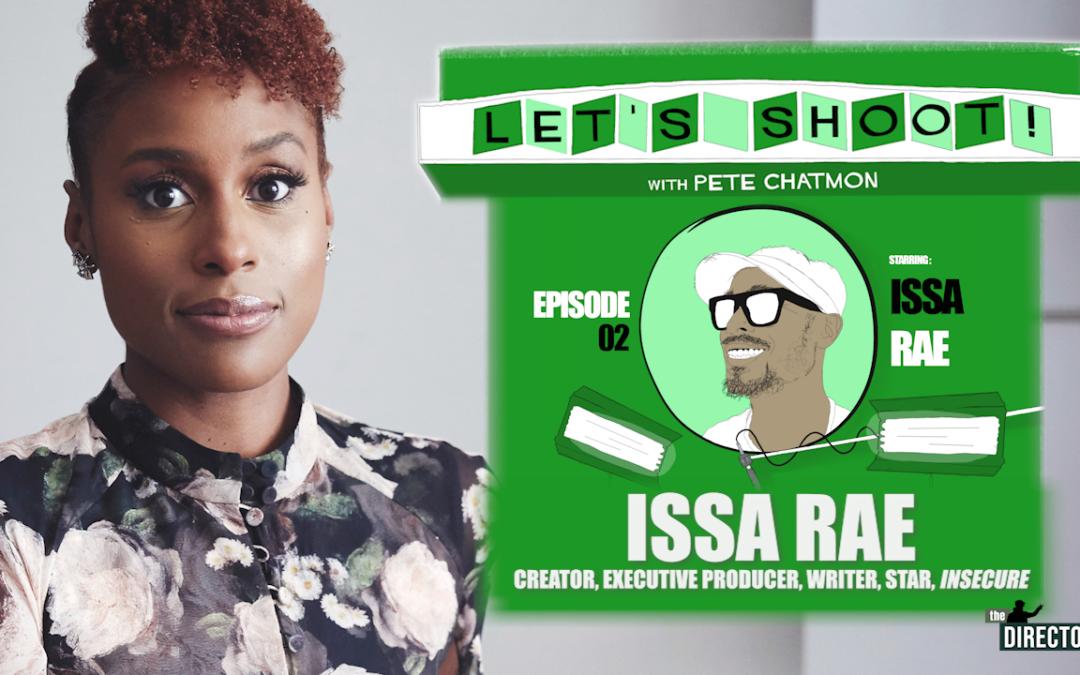 Ep. 02: Issa Rae On Hiring Hiring Directors