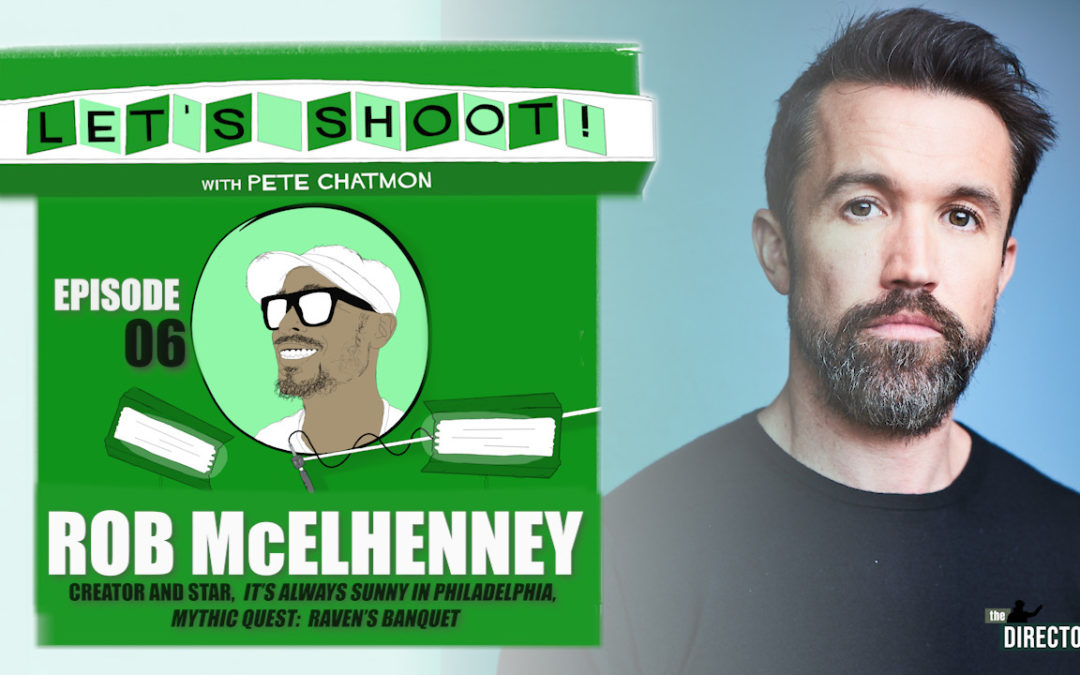 "Ep. 06: Rob McElhenney On How Desperation Created ""It's Always Sunny In Philadelphia"
