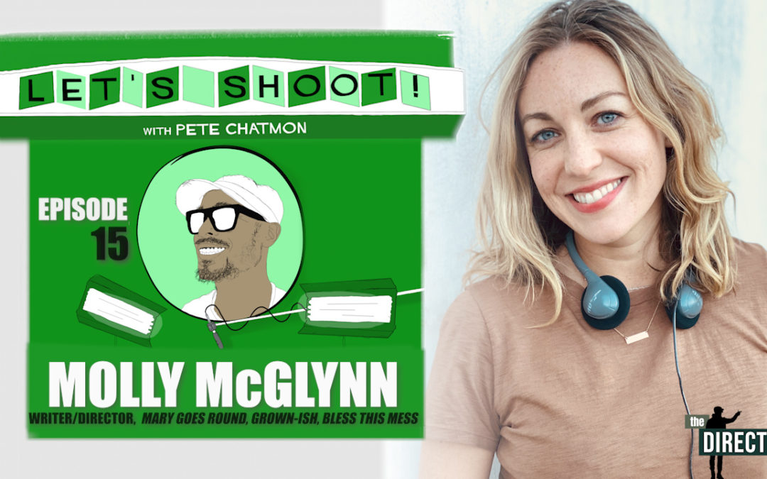Ep. 15:  Molly McGlynn on Rejection Being How You Become A Filmmaker