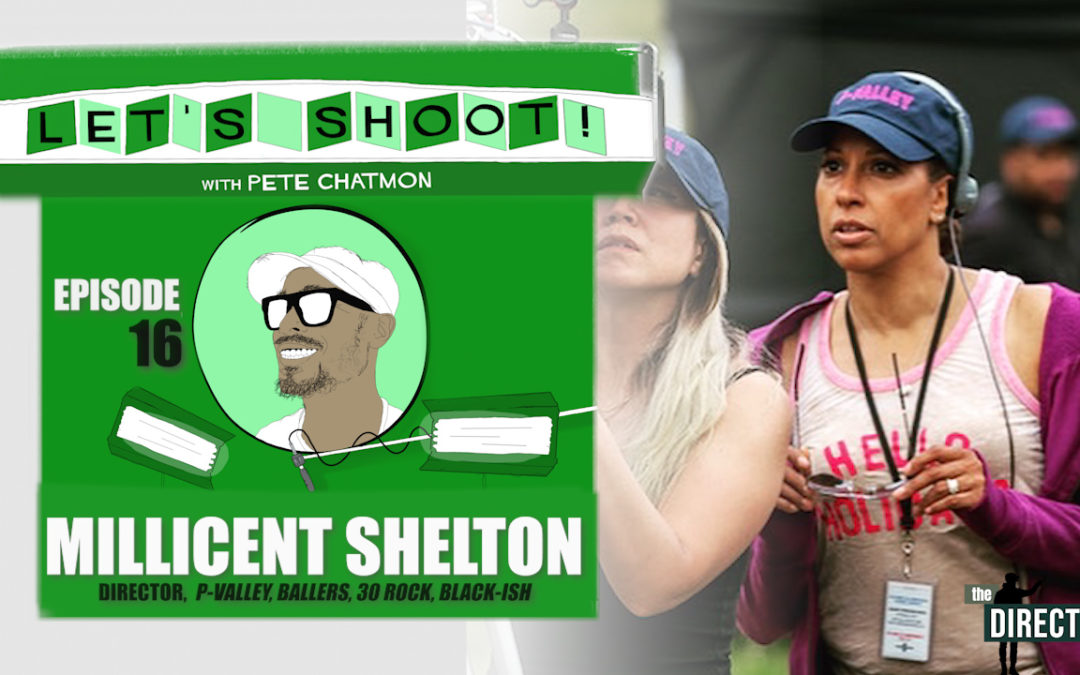 Ep. 16:  Millicent Shelton on Applying Education and Life Skills to the Craft of Directing