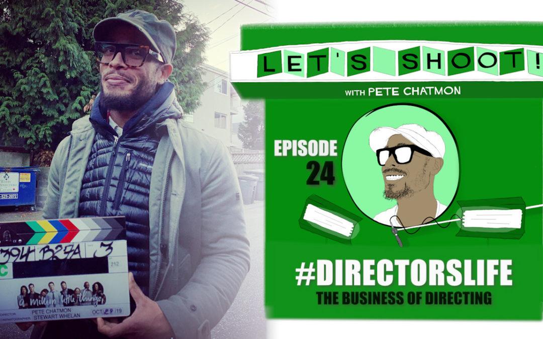 Ep. 24:  #directorslife