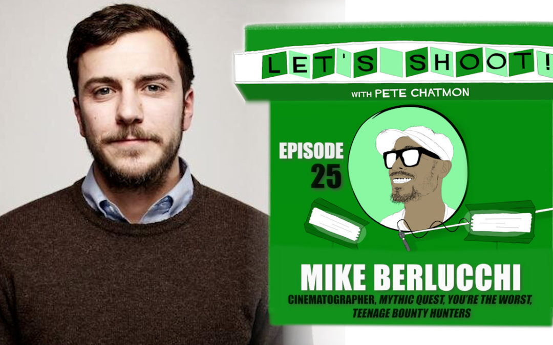 "Ep. 25: Mike Berlucchi On ""Mythic Quest"", ""You're The Worst"", and Visual Storytelling"