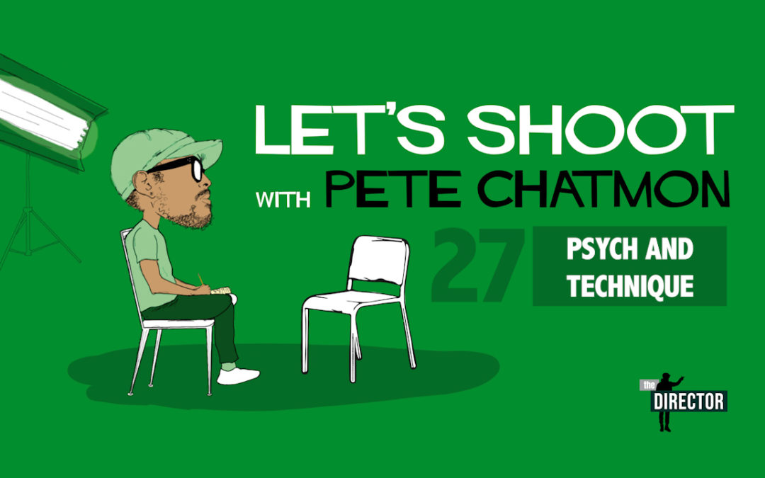Ep. 27: Pete Chatmon On The Psychology And Technique Of Directing